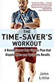 The Time-Saver's Workout: A Revolutionary New Fitness Plan that Dispels Myths and Optimizes Results