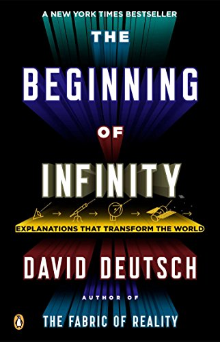 Compare Textbook Prices for The Beginning of Infinity: Explanations That Transform the World Reprint Edition ISBN 9780143121350 by David Deutsch