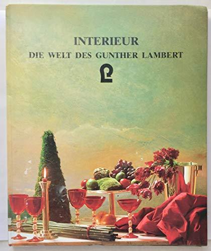 Interieur. Die Welt des Gunther Lambert.