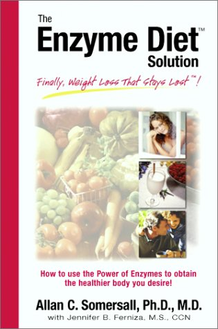 The Enzyme Diet Solution: Finally Weight Loss That Stays Lost