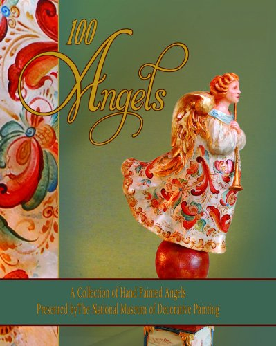 100 Angels: A Collection of Hand Painted Angels