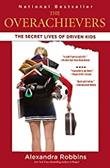 The Overachievers: The Secret Lives of Driven Kids Paperback – August 7, 2007