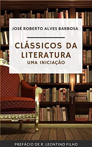 Clássicos da Literatura: Uma Iniciação