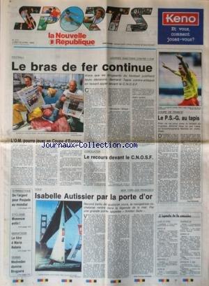 NOUVELLE REPUBLIQUE SPORT (LA) [No 273] du 25/04/1994 - FOOT / LE BRAS DE FER CONTINUE - COUPE DE FRANCE / LE PSG AU TAPIS - L