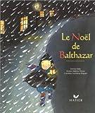 Le Noël de Balthazar - Hatier - 07/10/1998