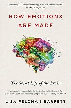 How Emotions Are Made: The Secret Life of the Brain (English Edition) por [Lisa Feldman Barrett]