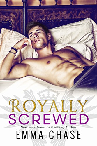 Royally Screwed (The Royally Series Book 1) by [Emma Chase]