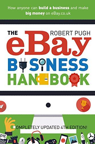 Amazon Com The Ebay Business Handbook How Anyone Can Build A Business And Make Big Money On Ebay Co Uk Ebook Robert Pugh Kindle Store