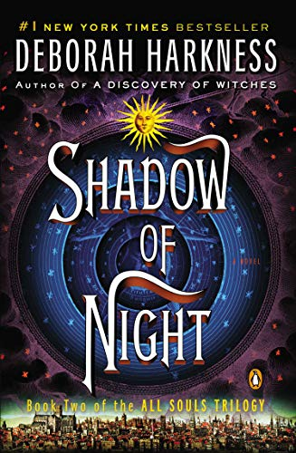 Shadow of Night: A Novel (All Souls Trilogy, Book 2) by [Deborah Harkness]