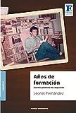 Años de formación: Escritos políticos de vanguardia (Spanish Edition)