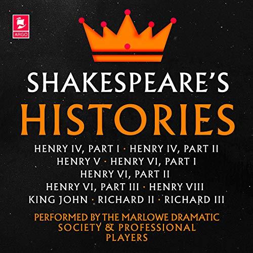 Couverture de Shakespeare: The Histories: Henry IV Part I, Henry IV Part II, Henry V, Henry VI Part I, Henry VI Part II, Henry VI Part III, Henry VIII, King John, Richard II, Richard III