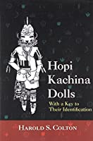 Hopi Kachina Dolls: With a Key to Their Identification