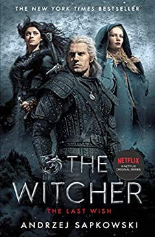 The Last Wish: Introducing the Witcher - Now a major Netflix show by [Andrzej Sapkowski, Danusia Stok]