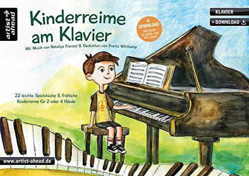 Kinderreime am Klavier: 22 leichte Spielstücke & fröhliche Kinderreime für 2 oder 4 Hände (inkl. Download). Zwei- und vierhändige Klavierstücke. Piano. Spielbuch. Gedichte. Kinderlieder. Klaviernoten.