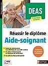 Réussir le DEAS - Aide-Soignant -  -2021 par Rebih-Jouhet