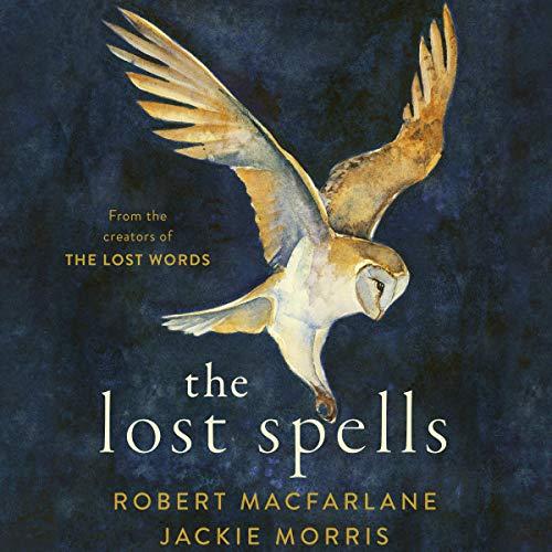 The Lost Spells Audiobook By Robert Macfarlane cover art