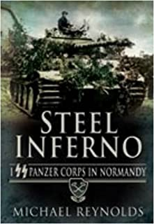 Steel Inferno: Ist SS Panzer Corps in Normandy