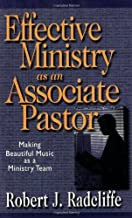 Effective Ministry as an Associate Pastor: Making Beautiful Music as a Ministry Team