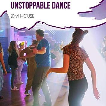 Unstoppable Dance - EDM House