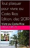 Tout plaquer pour vivre au Costa Rica Edition: dec 2019: Vivre au Costa Rica