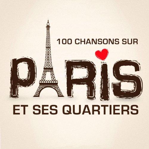100 chansons sur Paris et ses quartiers