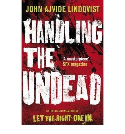 [Handling the Undead] [by: John Ajvide Lindqvist]