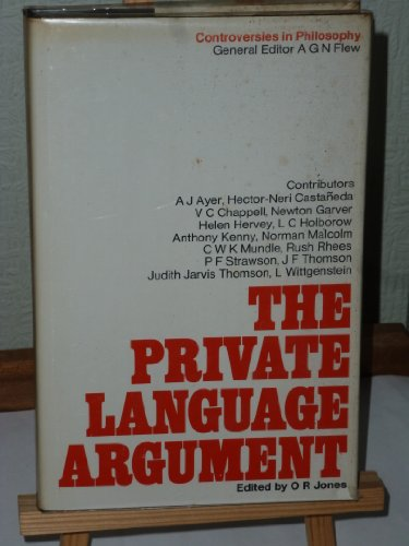 The Private Language Argument (Controversies in Philosophy)