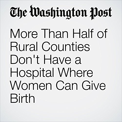 More Than Half of Rural Counties Don't Have a Hospital Where Women Can Give Birth copertina