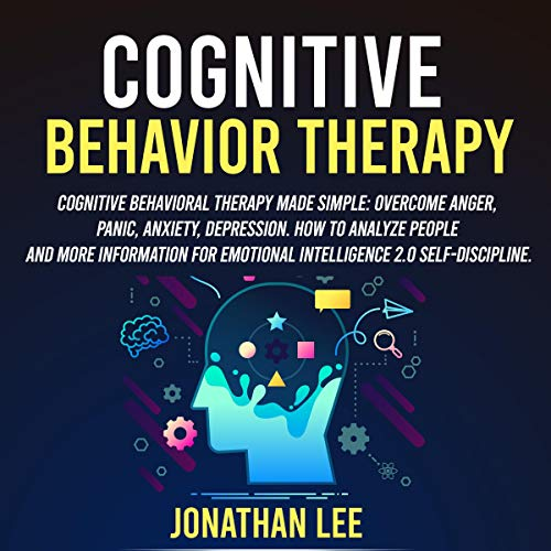 Cognitive Behavior Therapy: Cognitive Behavioral Therapy Made Simple cover art