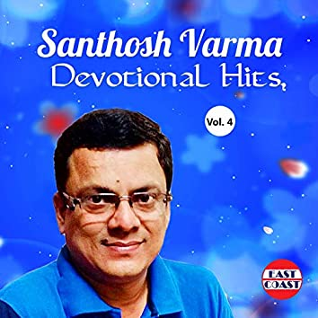 Santhosh Varma Devotional Hits, Vol. 4