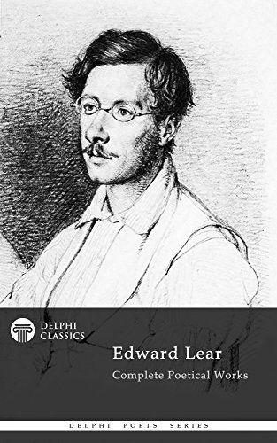 Delphi Complete Poetical Works of Edward Lear (Illustrated) (Delphi Poets Series) (English Edition)
