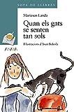 Quan els gats se senten tan sols (LITERATURA INFANTIL (6-11 años) - Sopa de LIbros (C. Valenciana))