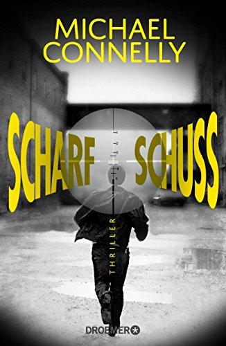 Scharfschuss: Thriller (Die Harry-Bosch-Serie 17)