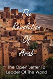 The Revolution Of Arab: The Open Letter To Leader Of The World: Arab Israeli Conflict (English Edition)