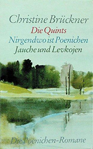 Christine Brückner: Die Quints / Nirgendwo ist Poenichen / Jauche und Levkojen - Die Poenichen-Romane in drei Bänden [vollständig]