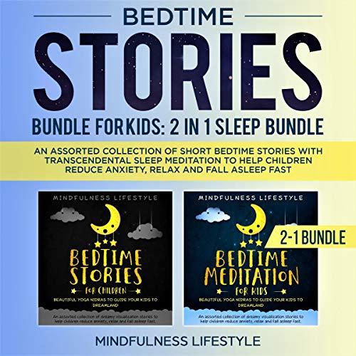 Bedtime Stories Bundle For Kids: 2 in 1 Sleep Bundle audiobook cover art