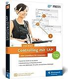 Controlling mit SAP: Der Grundkurs für Anwender: Ihr Schnelleinstieg in