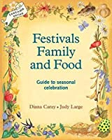 Festivals, Family and Food (Festivals and the Seasons)