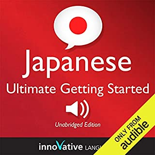 Learn Japanese - Ultimate Getting Started with Japanese Box Set, Lessons 1-55 cover art