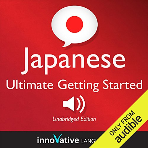 Learn Japanese - Ultimate Getting Started with Japanese Box Set, Lessons 1-55 audiobook cover art