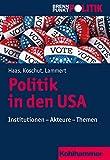 Politik in Den USA: Institutionen - Akteure - Themen (Brennpunkt Politik) (German Edition)
