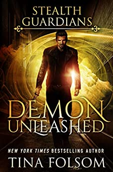 Demon Unleashed (Stealth Guardians Book 7) by [Tina Folsom]