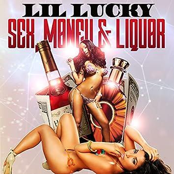 Sex Money & Liquor