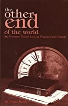 The other end of the world: An alternate theory linking prophecy and history