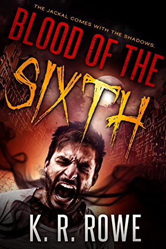 Blood of the Sixth by [K. R. Rowe]
