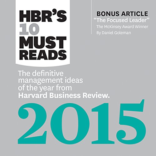 HBR's 10 Must Reads 2015: The Definitive Management Ideas of the Year from HBR cover art