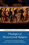 Theologies of Ancient Greek Religion (Cambridge Classical Studies)
