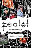Zealot: A book about cults