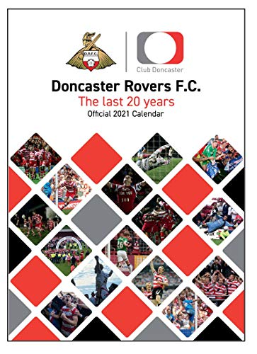 Doncaster Rovers FC Official 2021 A3 Donny Football Wall Calendar Published by Global Merchandising