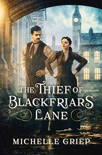 The Thief of Blackfriars Lane by [Michelle Griep]